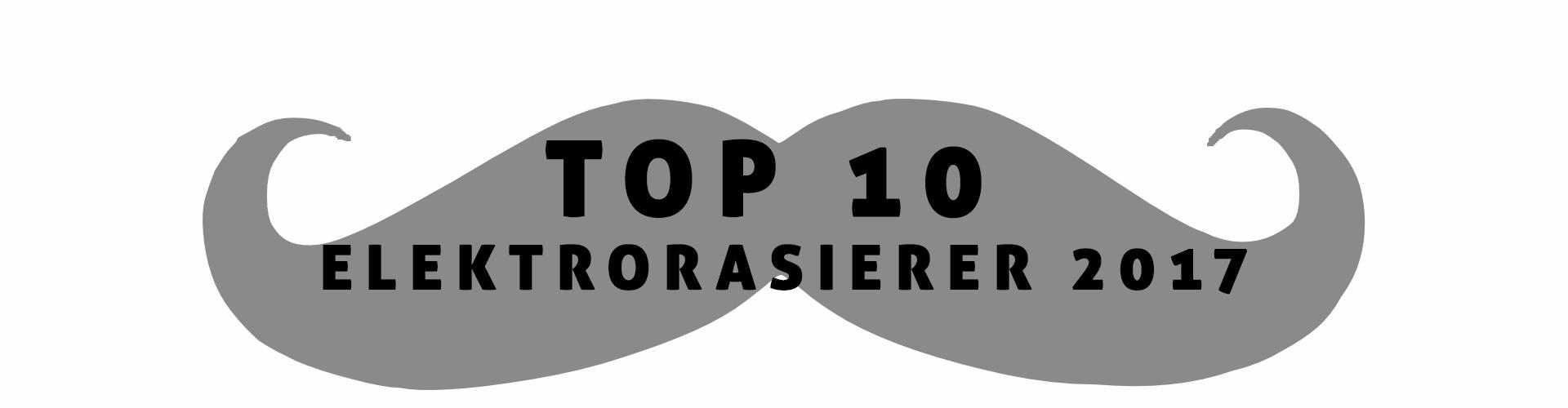 Top10 Elektrorasierer 2017